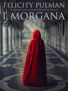 Cover of I, Morgana, by Felicity Pulman