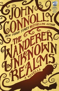 Cover of The Wanderer in Unknown Realms by John Connolly