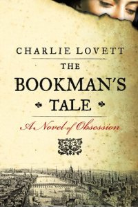 Cover of The Bookman's Tale by Charlie Lovett