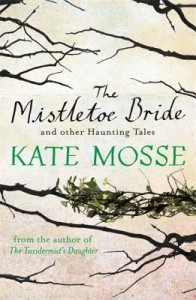 Cover of The Mistletoe Bride by Kate Mosse