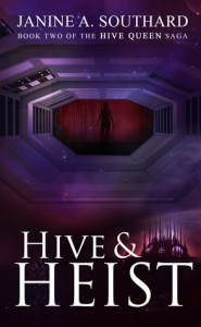 Cover of Hive & Heist by Janine A. Southard