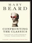 Cover of Confronting the Classics by Mary Beard
