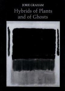 Cover of Hybrids of Plants and Of Ghosts by Jorie Graham