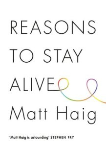 Cover of Reasons to Stay Alive by Matt Haig