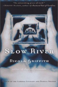 Cover of Slow River by Nicola Griffith