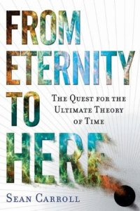 Cover of From Eternity to Here by Sean Carroll