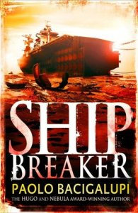 Cover of Ship Breaker by Paolo Bacigalupi