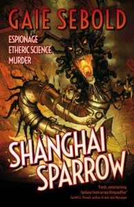 Cover of Shanghai Sparrow by Gaie Sebold