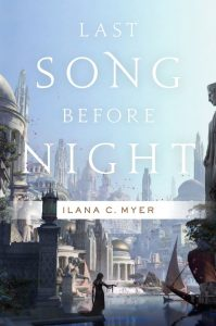 Cover of Last Song Before Night by Ilana C. Myer