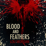 Cover of Blood and Feathers by Lou Morgan