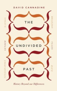 Cover of The Undivided Past by David Cannadine