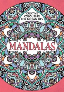Cover of Creative Colouring for Grown Ups: Mandalas