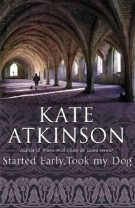 Cover of Started Early, Took My Dog by Kate Atkinson