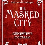 Cover of The Masked City by Genevieve Cogman
