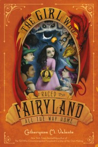 Cover of The Girl Who Raced Fairyland All the Way Home by Catherynne Valente