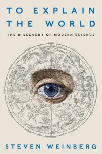 Cover of To Explain the World by Steven Weinberg