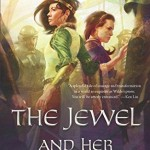Cover of The Jewel and her Lapidary by Fran Wilde