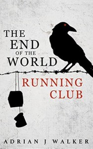 Cover of The End of the World Running Club by Adrian Walker