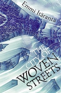 Cover of The City of Woven Streets by Emmi Itaranta