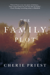 Cover of The Family Plot by Cherie Priest