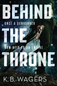 Cover of Behind the Throne by K.B. Wagers