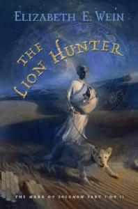 Cover of The Lion Hunter by Elizabeth Wein