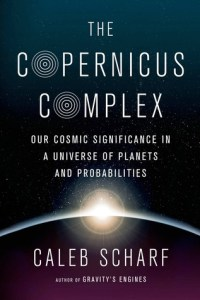 Cover of The Copernicus Complex Caleb Scharf