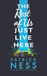 Cover of The Rest of Us Just Live Here by Patrick Ness