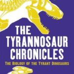 Cover of The Tyrannosaur Chronicles by David Hone