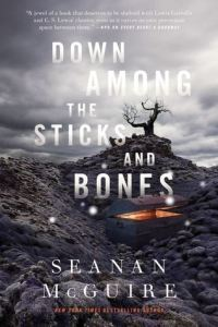 Cover of Down Among the Sticks and Bones by Seanan McGuire