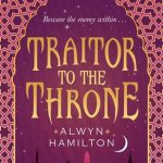 Cover of Traitor to the Throne by Alwyn Hamilton
