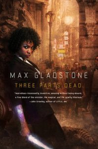 Cover of Three Parts Dead by Max Gladstone