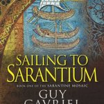Cover of Sailing to Sarantium by Guy Gavriel Kay