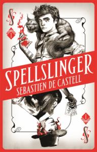 Cover of Spellslinger by Sebastien de Castell