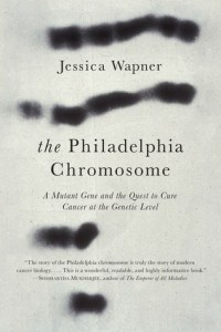 Cover of The Philadelphia Chromosome by Jessica Wapner