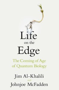 Cover of Life on the Edge by Joe Al-Khalili and Johnjoe MacFadden
