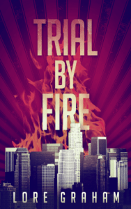 Cover of Trial by Fire by Lore Graham