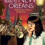 Cover of The Ghost Train to New Orleans by Mur Lafferty