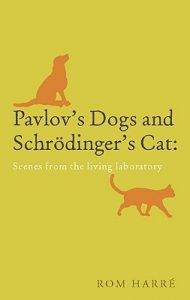 Cover of Pavlov's Dogs and Schrodinger's Cat by Ron Harré