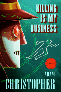Cover of Killing Is My Business by Adam Christopher