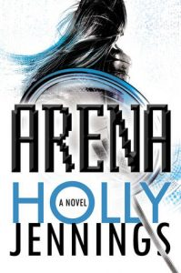 Cover of Arena by Holly Jennings