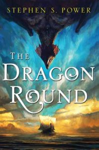 Cover of The Dragon Round by Stephen S. Power