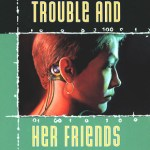 Cover of Trouble and Her Friends by Melissa Scott