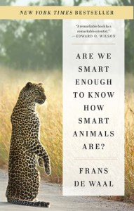 Cover of Are We Smart Enough to Know How Smart Animals Are by Frans de Waal