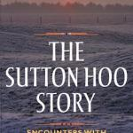 Cover of The Sutton Hoo Story by Martin Carver