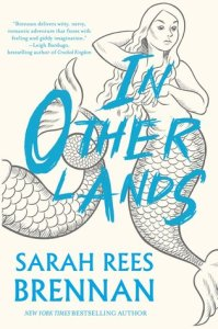 Cover of In Other Lands by Sarah Rees Brennan
