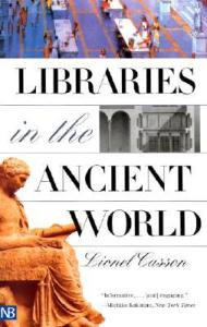 Cover of Libraries in the Ancient World by Lionel Cassen