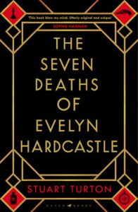 Cover of The Seven Deaths of Evelyn Hardcastle by Stuart Turton