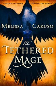 Cover of The Tethered Mage by Melissa Caruso