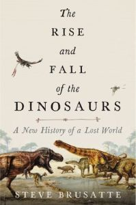 Cover of The Rise and Fall of the Dinosaurs